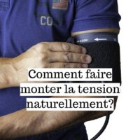 Comment faire monter la tension naturellement?