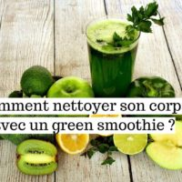 Comment nettoyer son corps avec un green smoothie?
